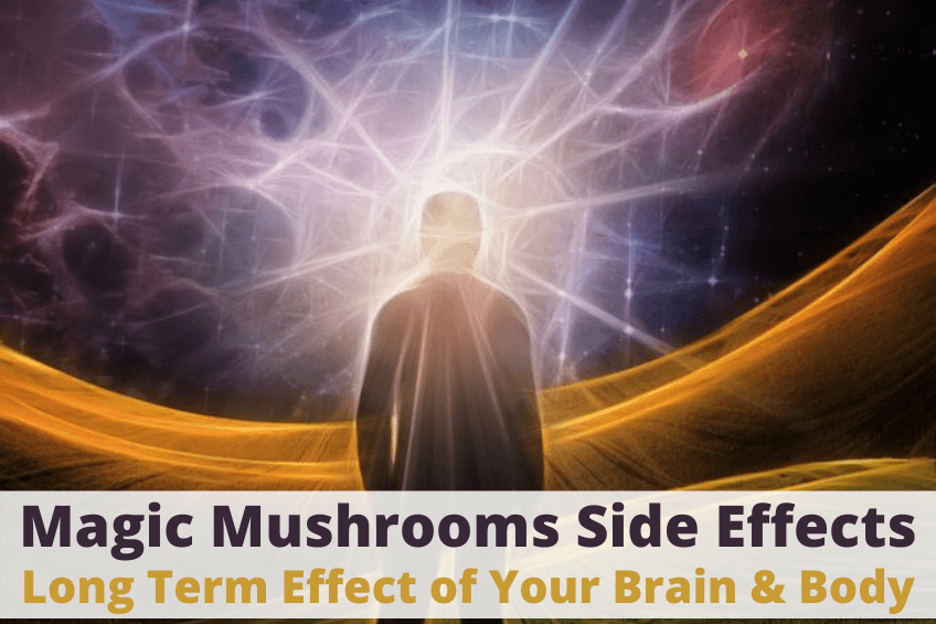 magic mushrooms side effect on brain and body
